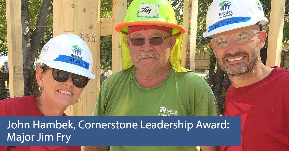 John Hambek, Cornerstone Leadership Award: Major Jim Fry